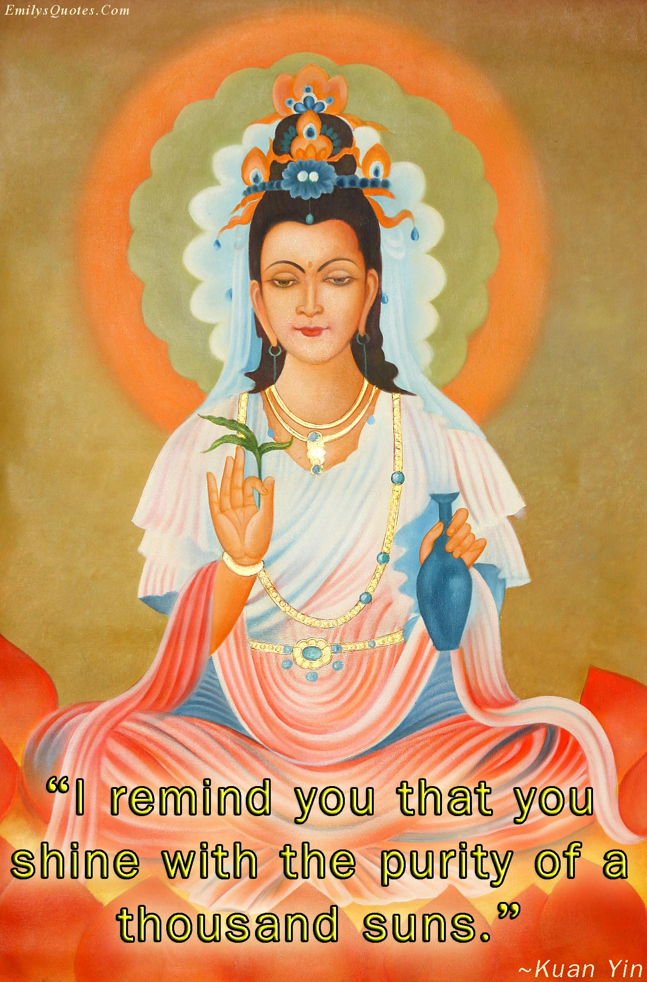 EmilysQuotes.Com - amazing, great, inspirational, motivational, encouraging, Kuan Yin