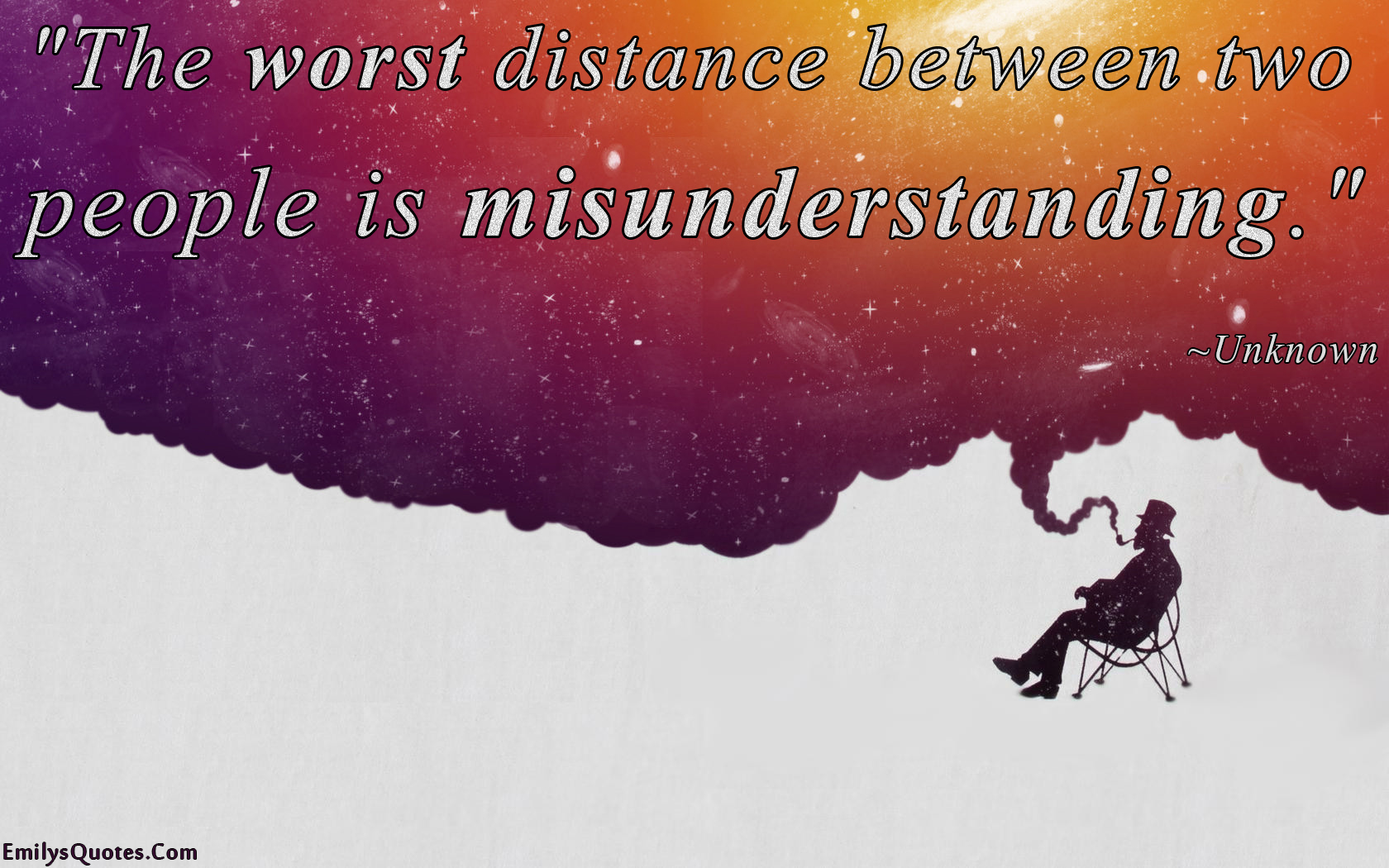 Quotes About Friendship Misunderstanding Fair The Worst Distance Between Two People Is Misunderstanding