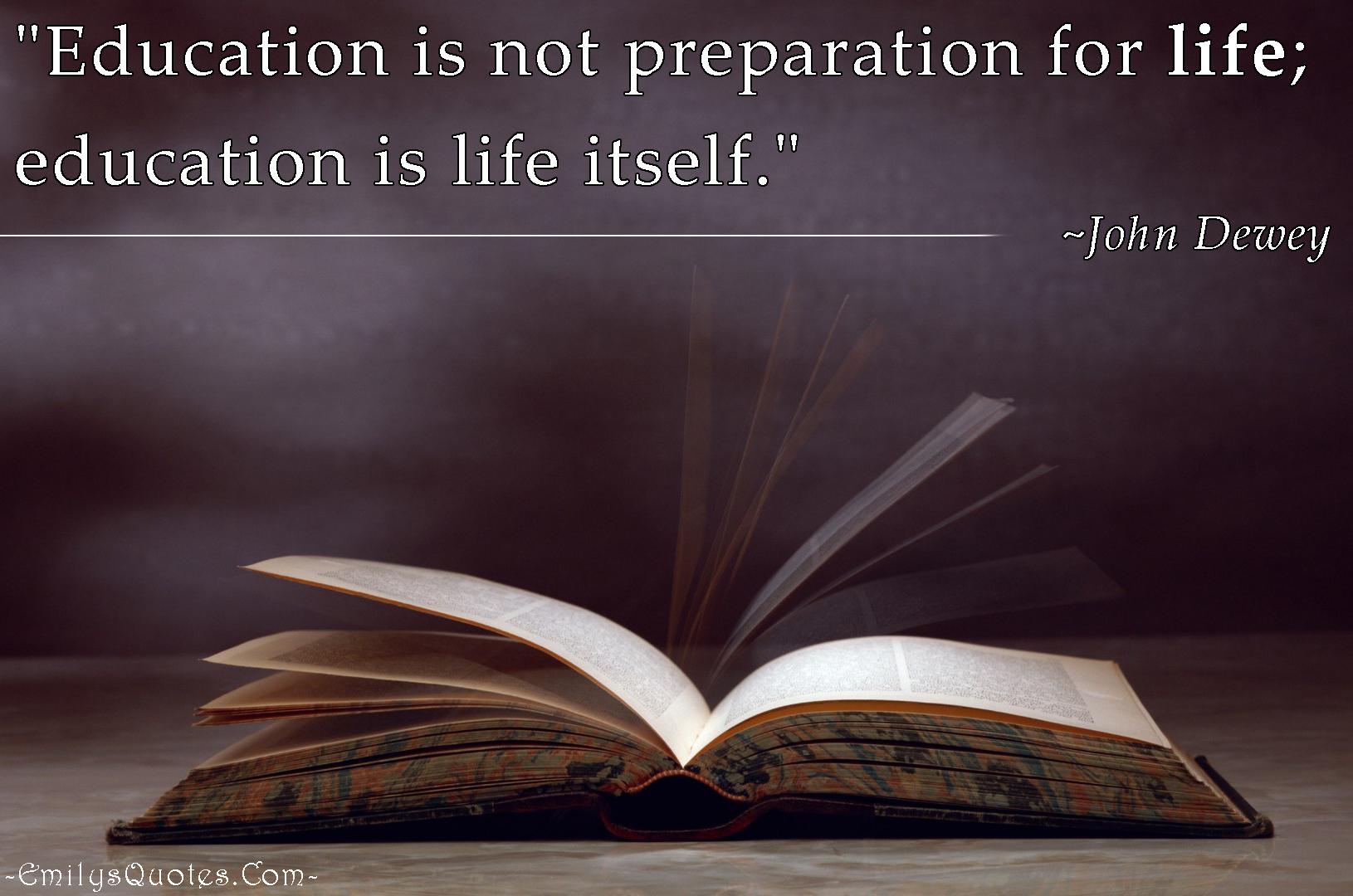 EmilysQuotes.Com - education, preparation, life, John Dewey, amazing, great, intelligence