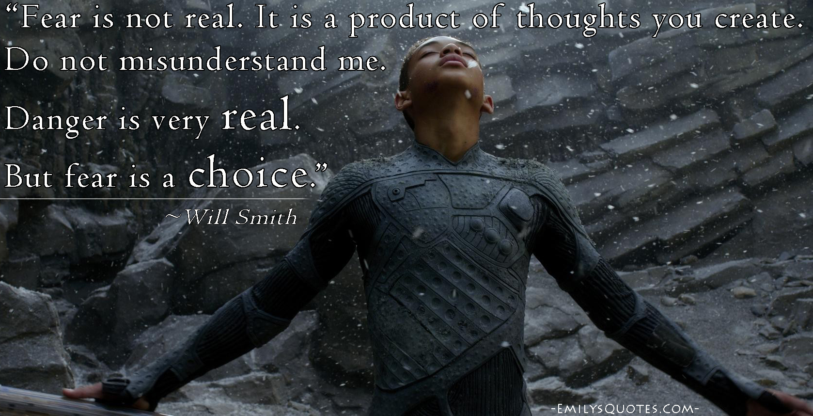 EmilysQuotes.Com - fear, real, thoughts, danger, choice, encouraging, Will Smith