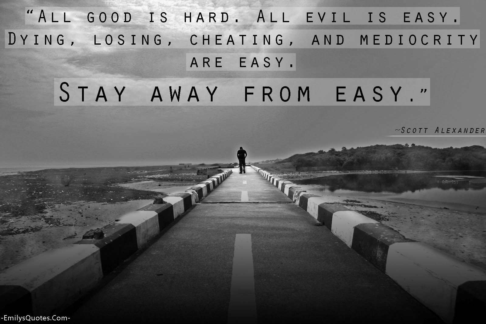 Quotes About Dying All Good Is Hardall Evil Is Easydying Losing Cheating And