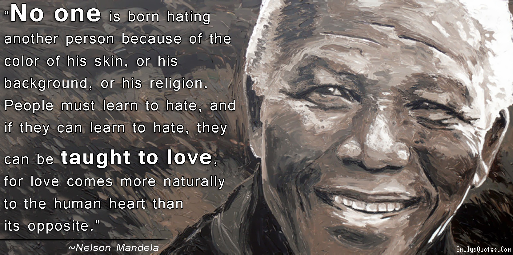 Mandela Quotes About Love No One Is Born Hating Another Person Because Of The Color Of His
