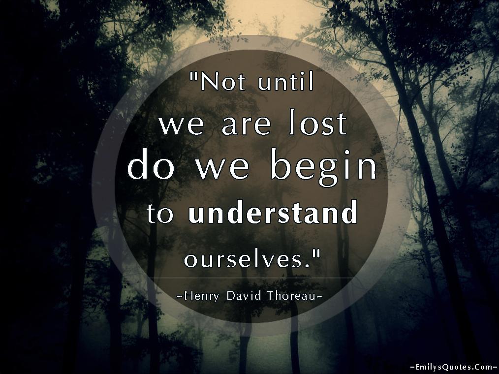EmilysQuotes.Com - lost, understand,  Henry David Thoreau, great, intelligence