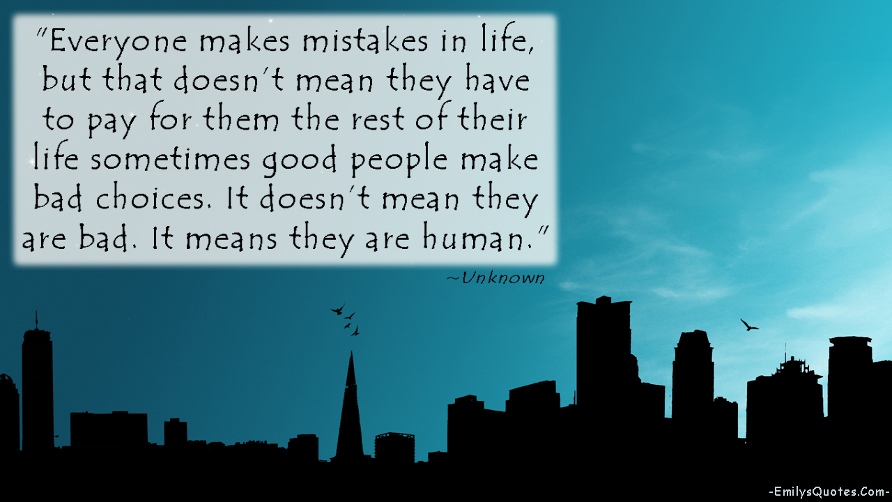 EmilysQuotes.Com - mistakes, life, people, choice, human, reason, understanding, unknown