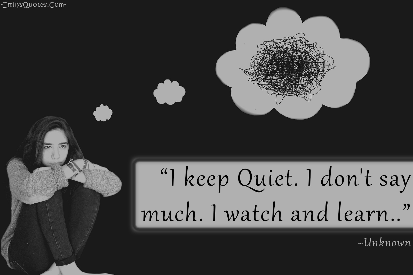 EmilysQuotes.Com - quiet, watch, learn, unknown