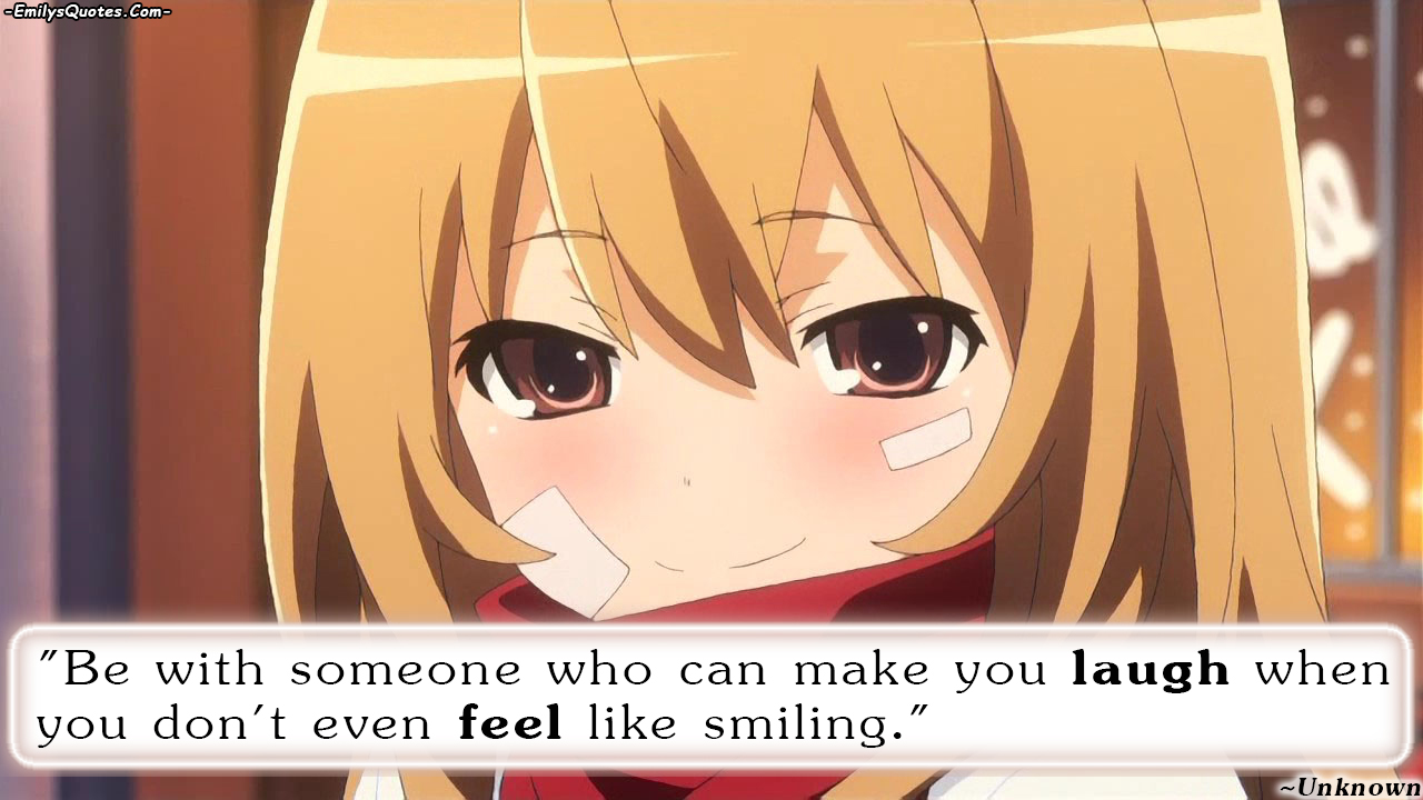 EmilysQuotes.Com - unknown, advice, smile, sad, feel, laugh, taiga, toradora