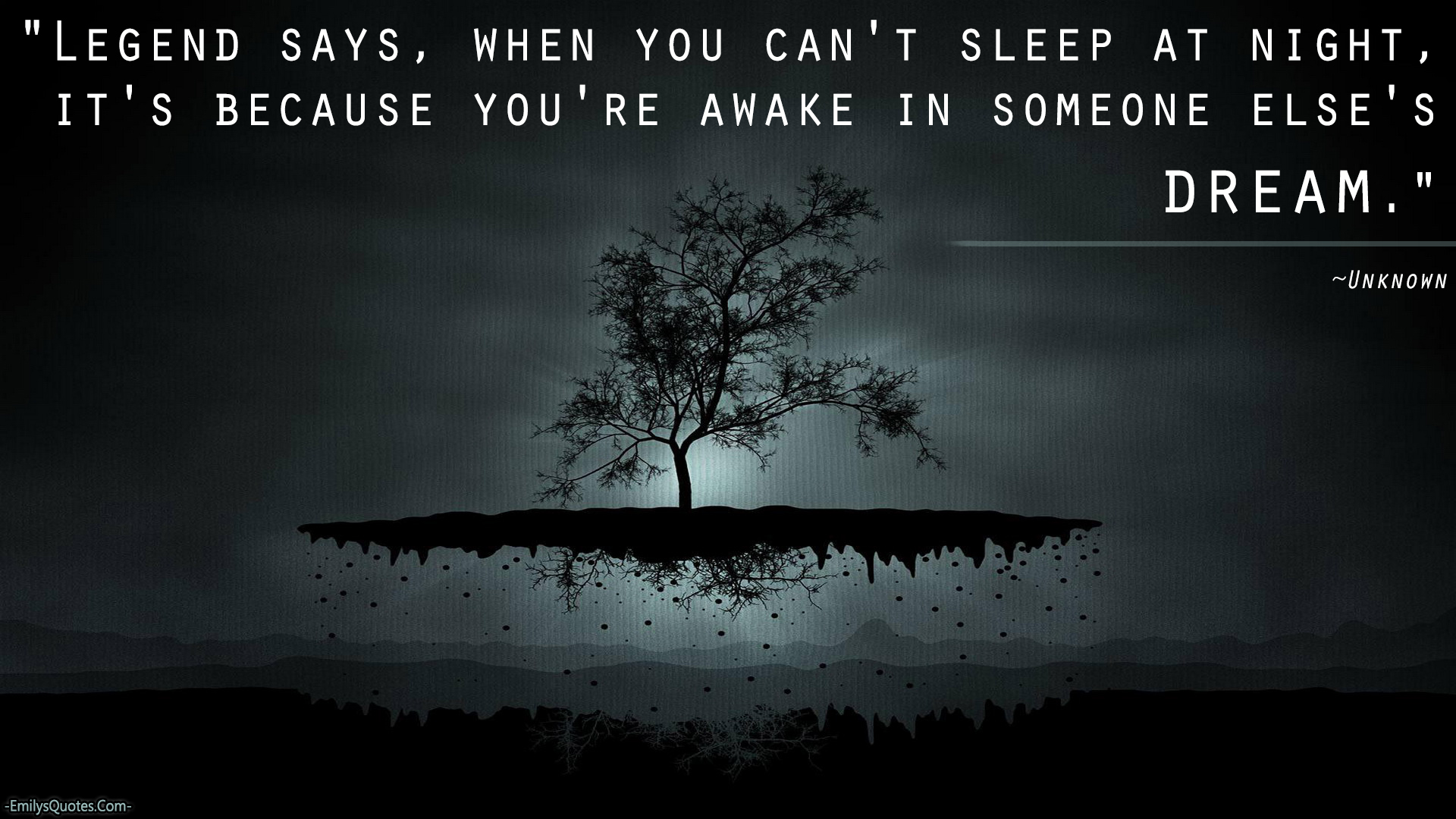 Quotes About Not Sleeping Amazing Legend Says When You Can't Sleep At Night It's Because You're