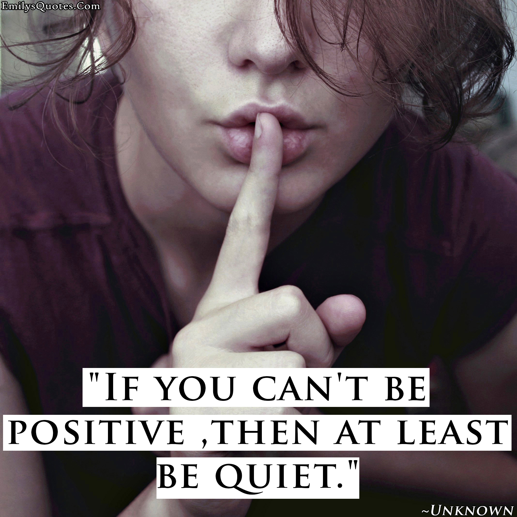 EmilysQuotes.Com - unknown, positive, communication, quiet, being a good person