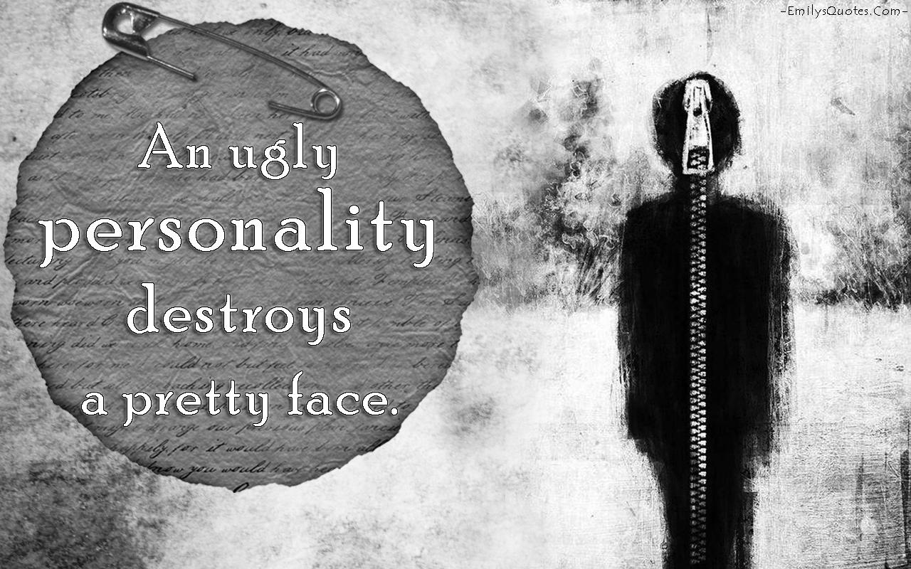EmilysQuotes.Com - unknown, ugly, personality, destroy, sad, negative