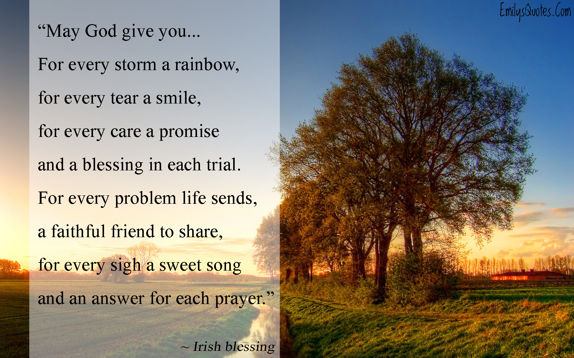 May God Give You For Every Storm A Rainbow For Every Tear A Smile