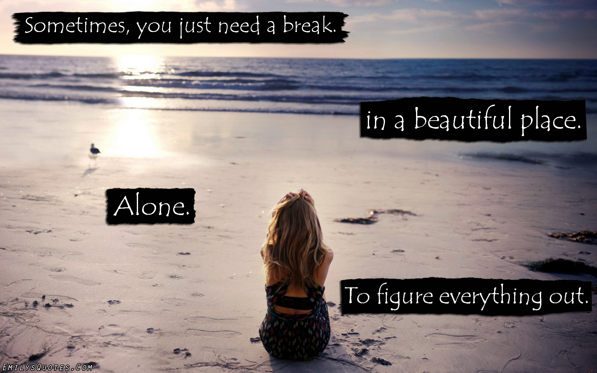 EmilysQuotes.Com - alone, need, beautiful place, break, understanding, unknown