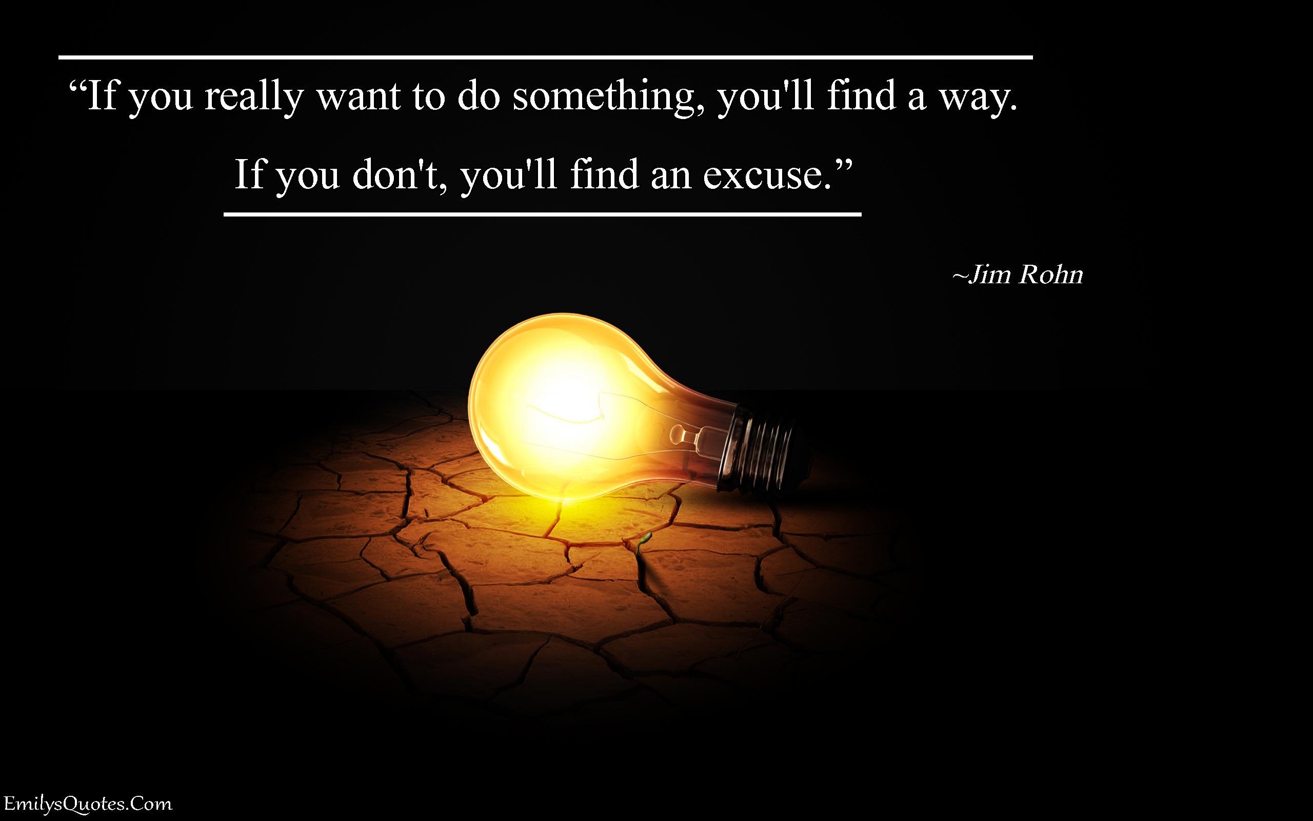 EmilysQuotes.Com - attitude, want, excuse,  Jim Rohn