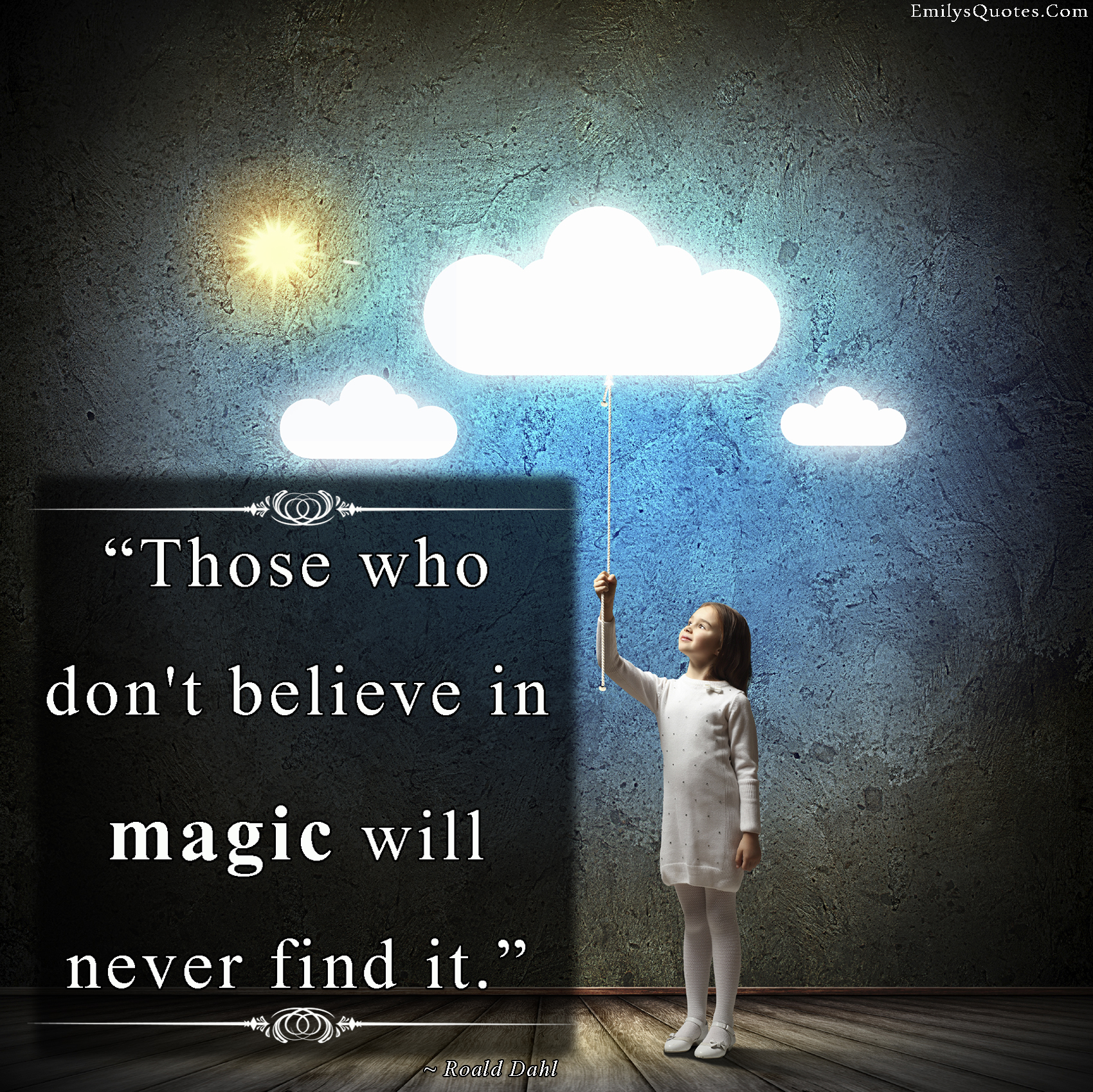 EmilysQuotes.Com - believe, magic, find, inspirational,  Roald Dahl