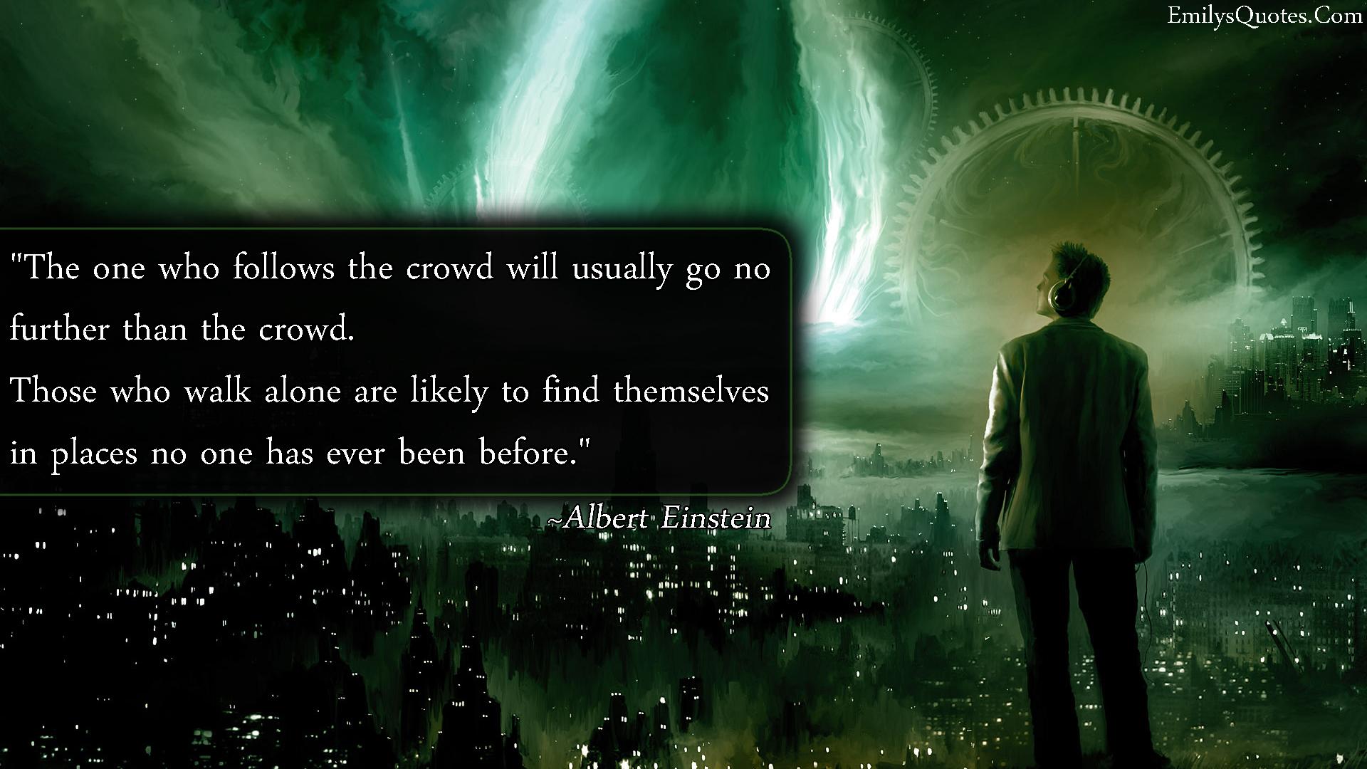 EmilysQuotes.Com - crowd, alone, inspirational, intelligence, great, Albert Einstein