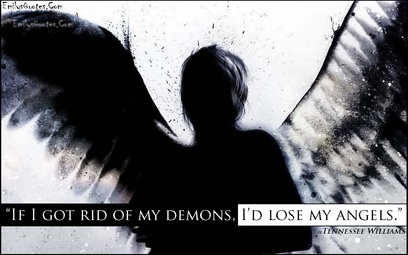 Angel And Demon Love Quotes: If I Got Rid Of My Demons, I'd Lose My Angels