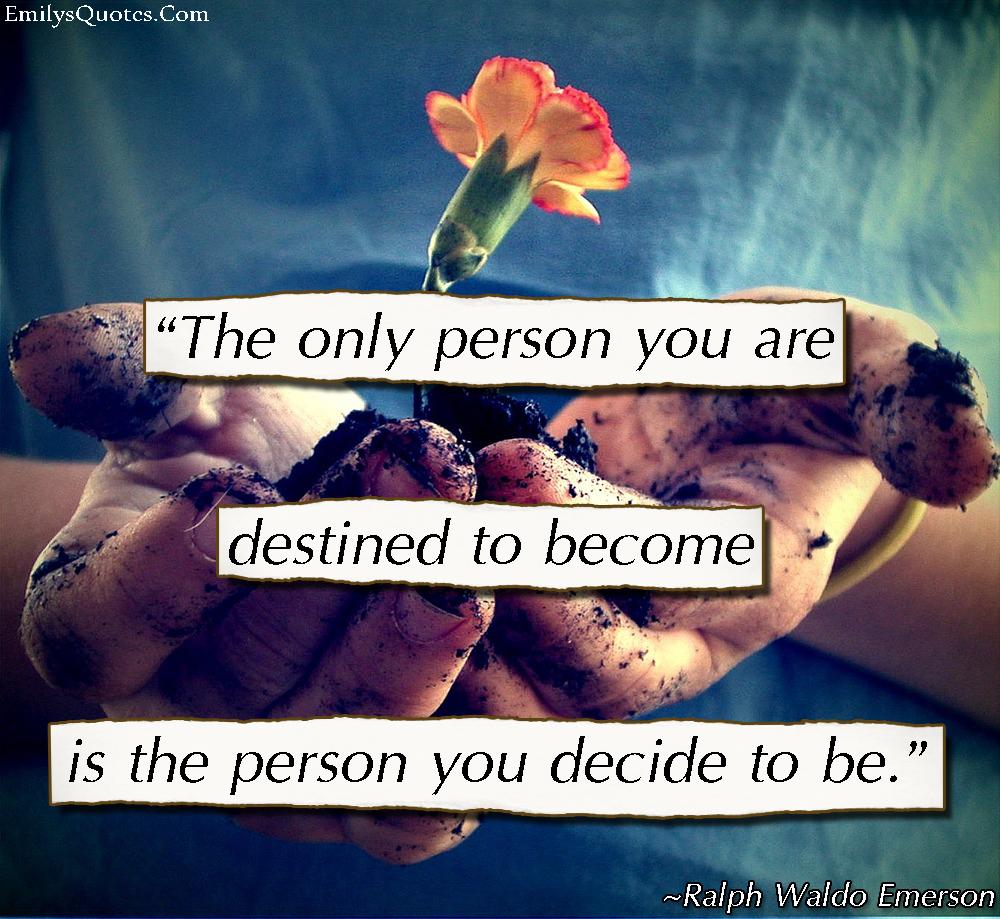 EmilysQuotes.Com - destiny, choice, decision, attitude, Ralph Waldo Emerson
