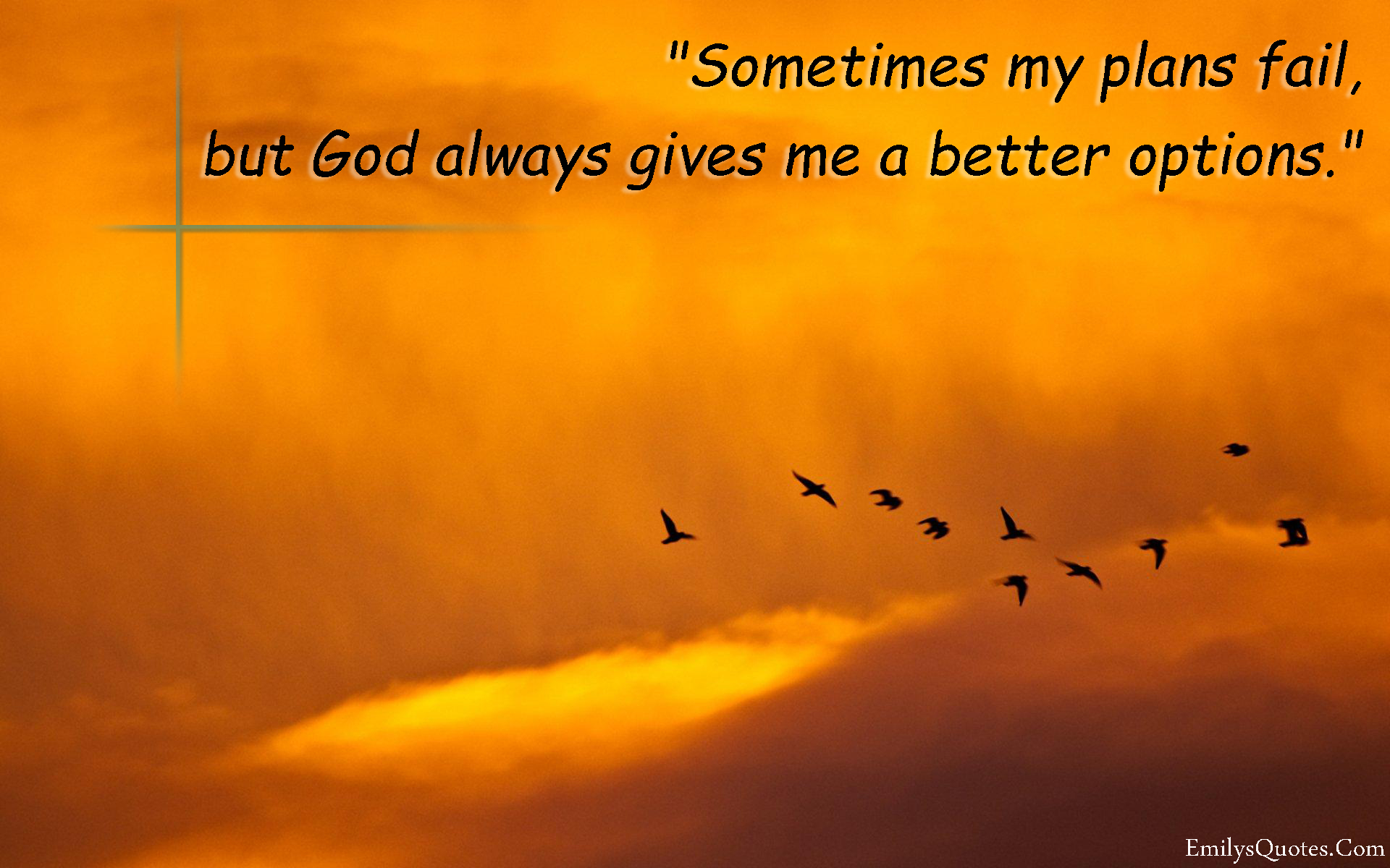 Options Quotes Sometimes My Plans Fail But God Always Gives Me A Better Options