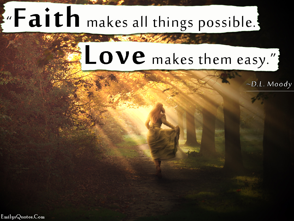 Inspirational Proverbs Faith Makes All Things Possiblelove Makes Them Easy  Popular