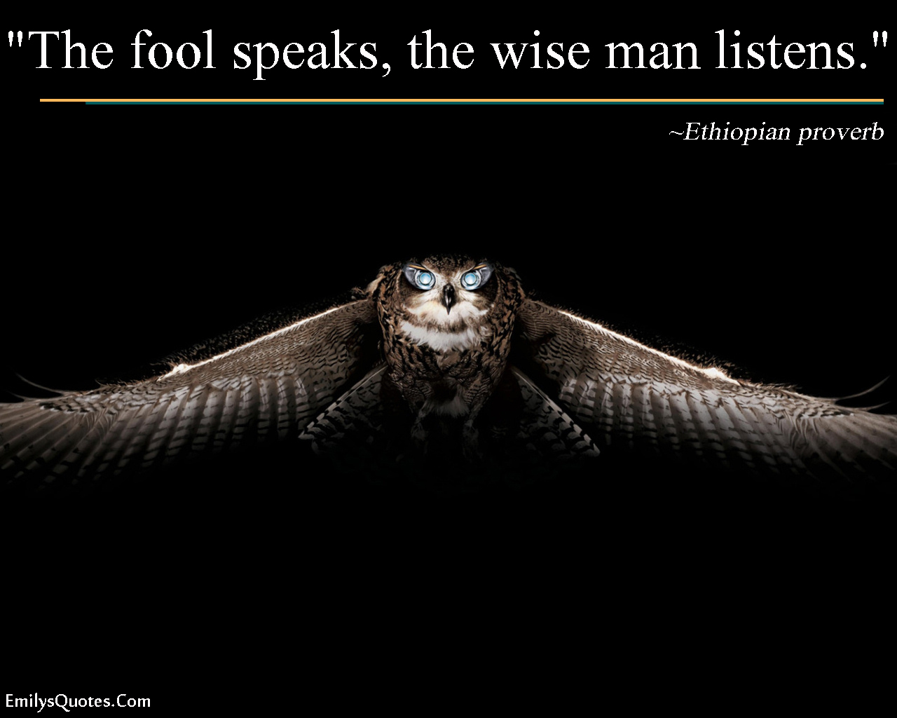 EmilysQuotes.Com - fool, speaking, wise, listening, Ethiopian proverb, intelligence, people