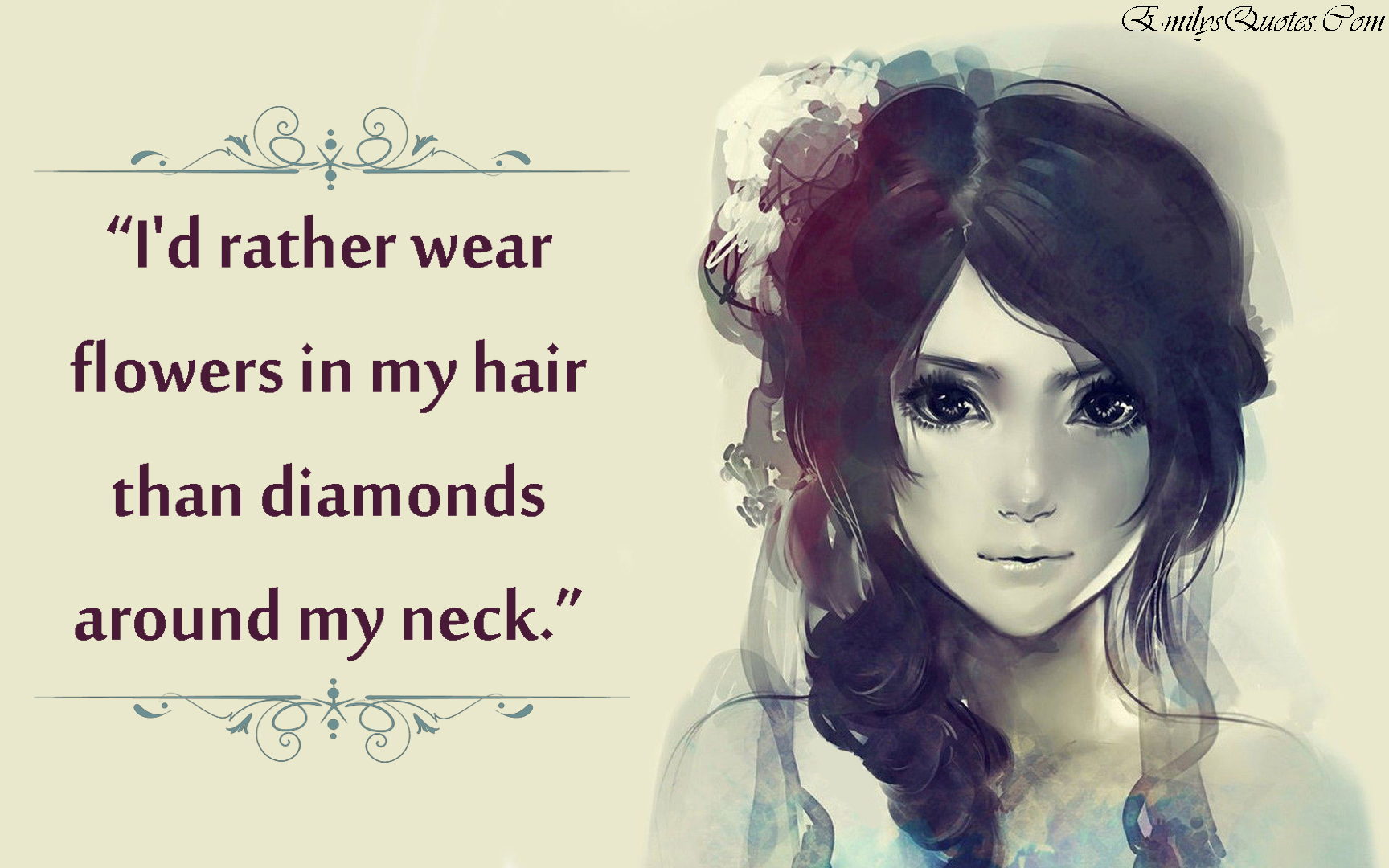 Id Rather Wear Flowers In My Hair Than Diamonds Around My Neck