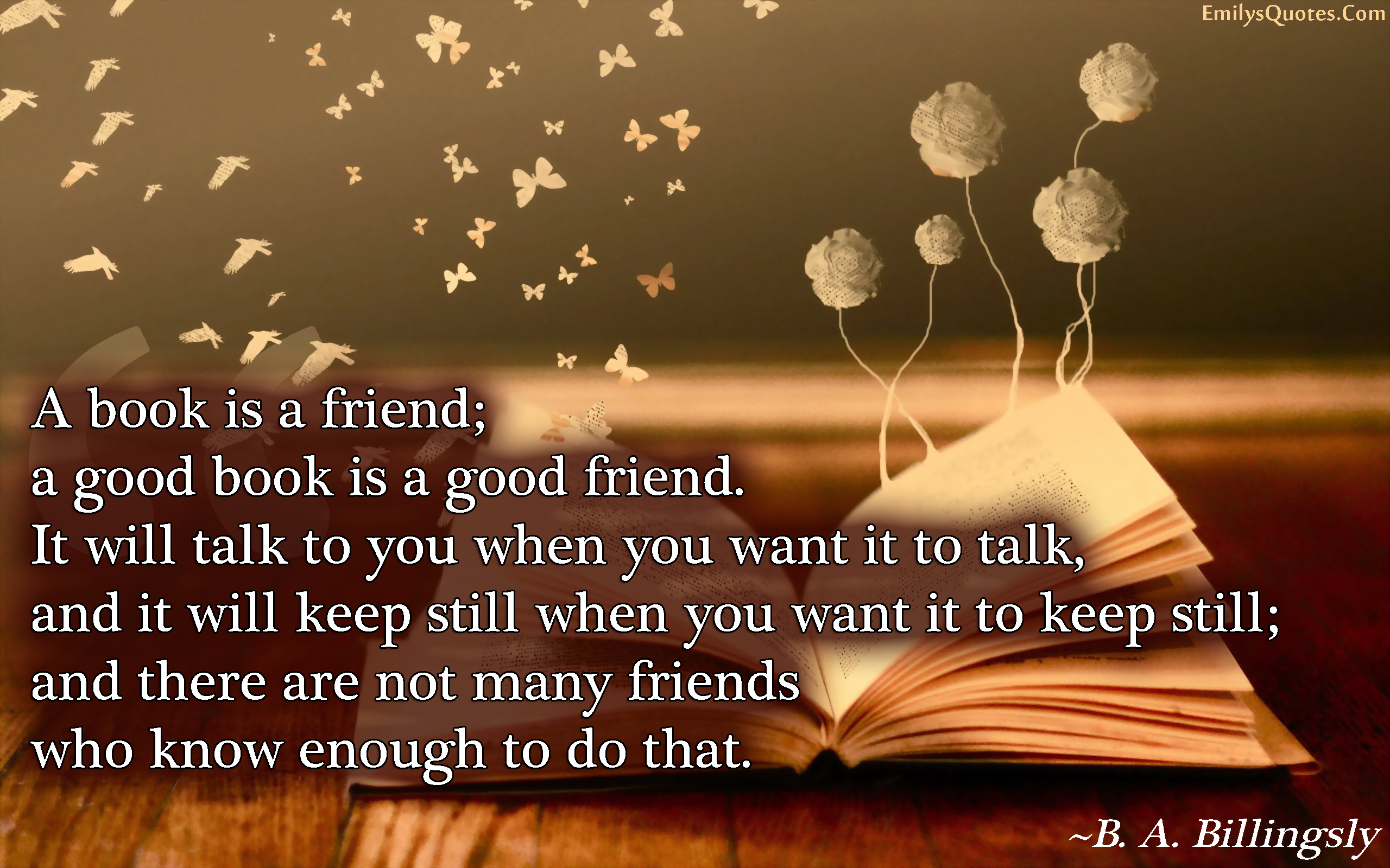 Quotes About Good Friendship A Book Is A Friend A Good Book Is A Good Friendit Will Talk To
