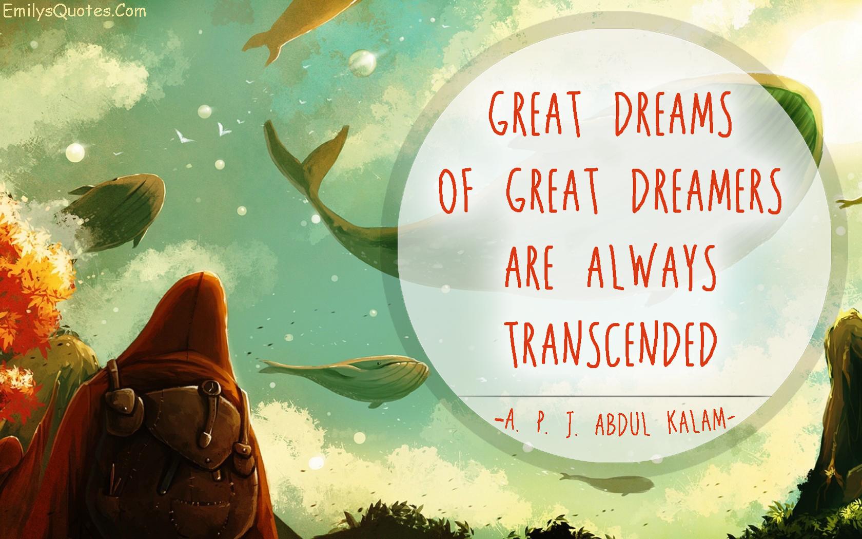 EmilysQuotes.Com - great, dreams, inspirational, transcended, A. P. J. Abdul Kalam