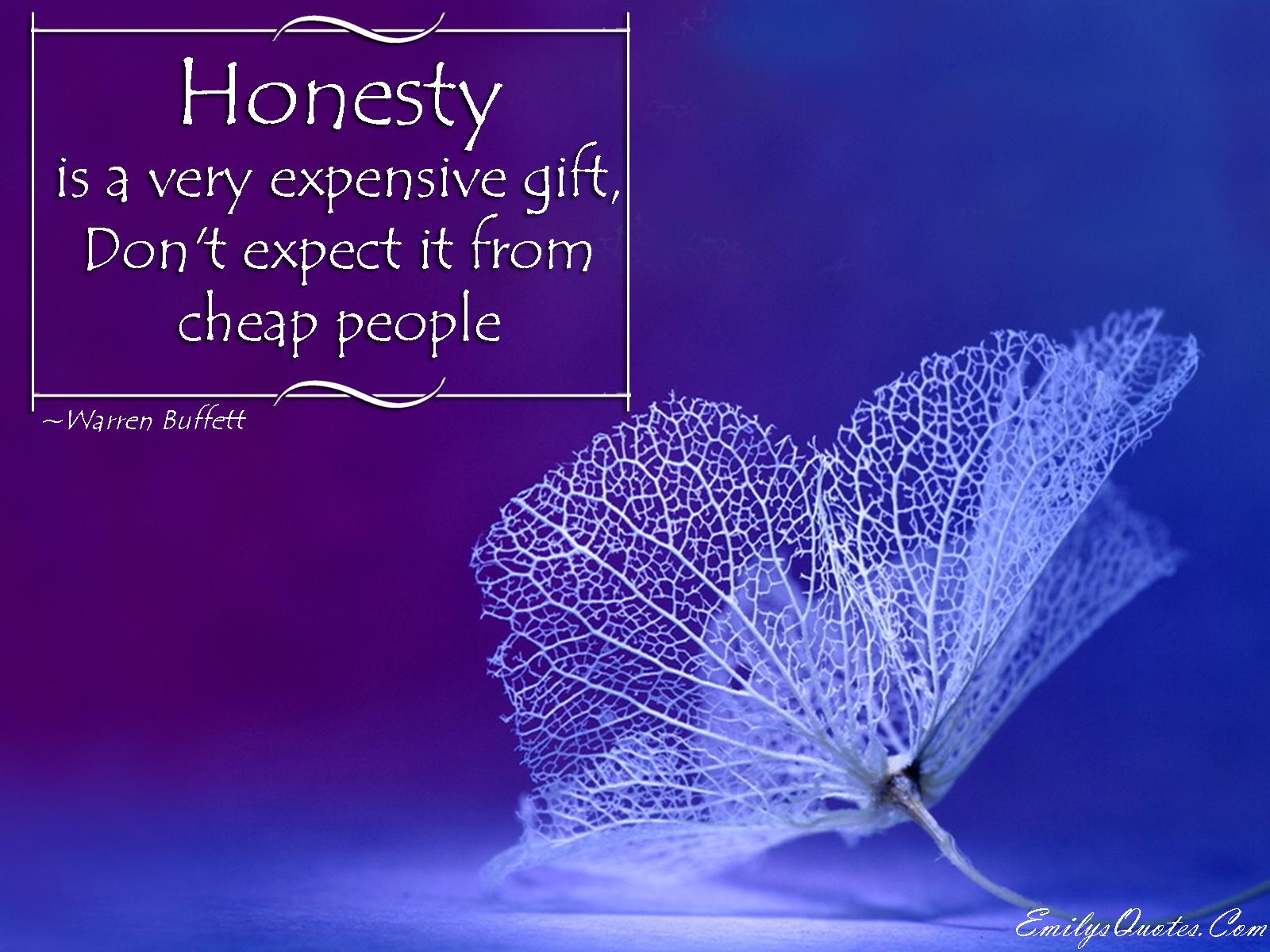 EmilysQuotes.Com - honesty, expensive, gift, cheap, people, wisdom, Warren Buffett