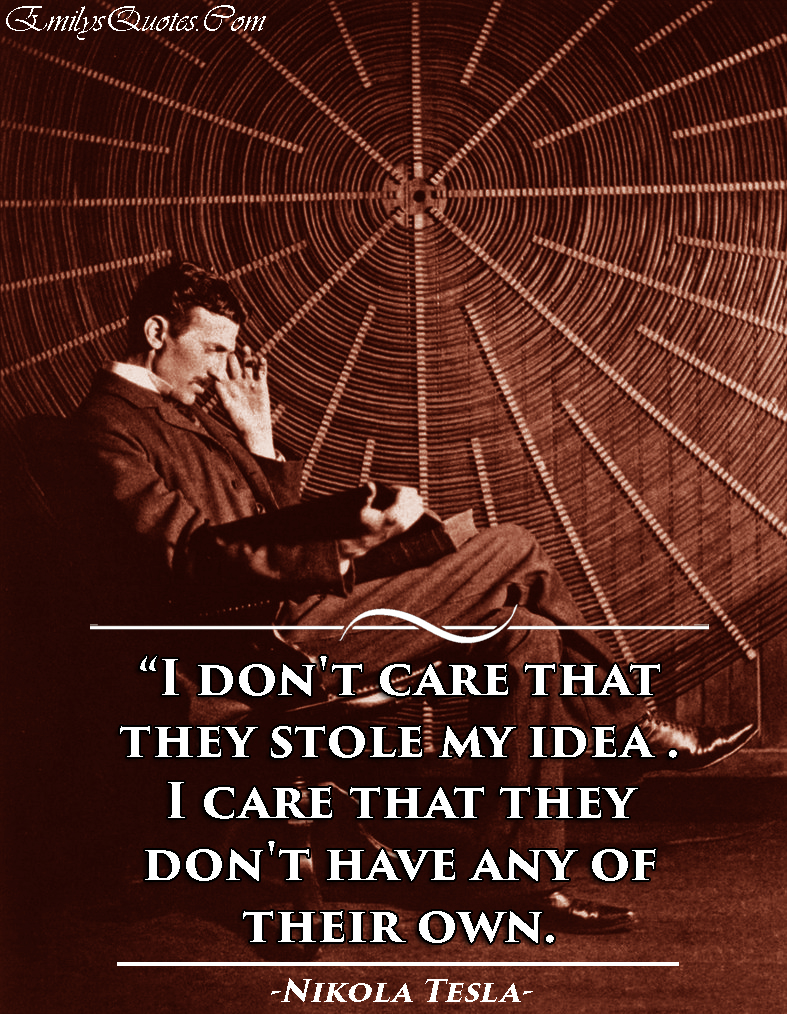 EmilysQuotes.Com - idea, care, funny, intelligence, Nikola Tesla