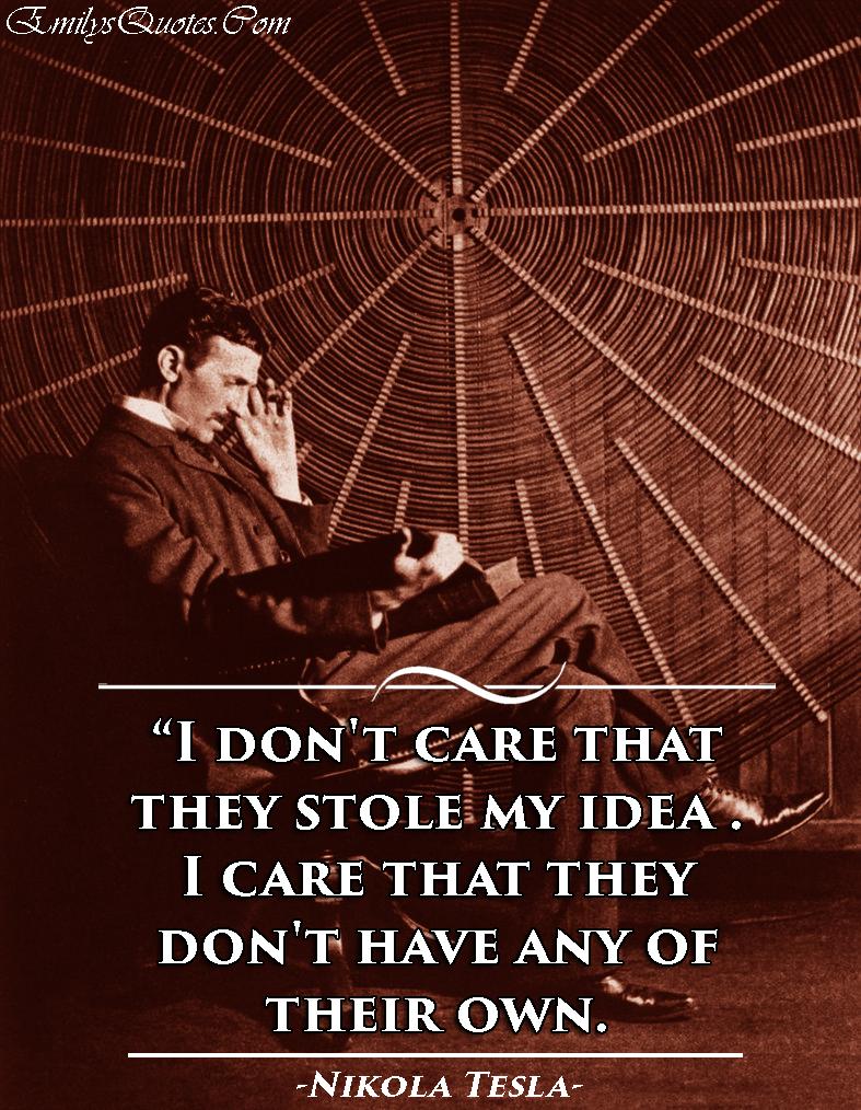 Com   Idea, Care, Funny, Intelligence, Nikola Tesla. U201c