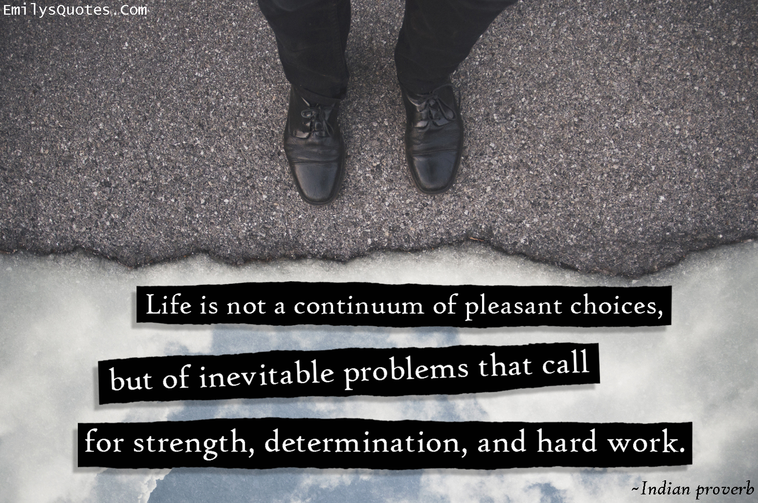 EmilysQuotes.Com - life, choices, problems, strength, determination, hard work, difference, understanding, Indian proverb