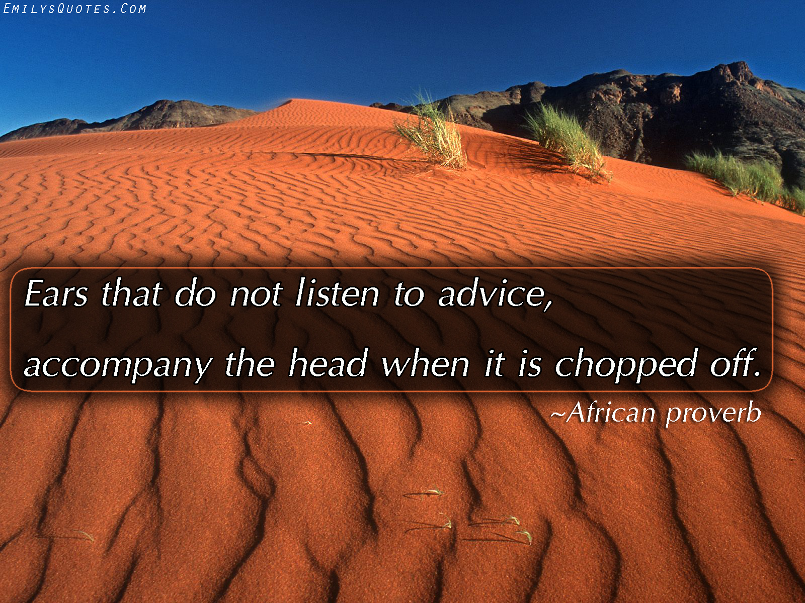 EmilysQuotes.Com - listening, advice, consequences, mistakes, wisdom, African proverb