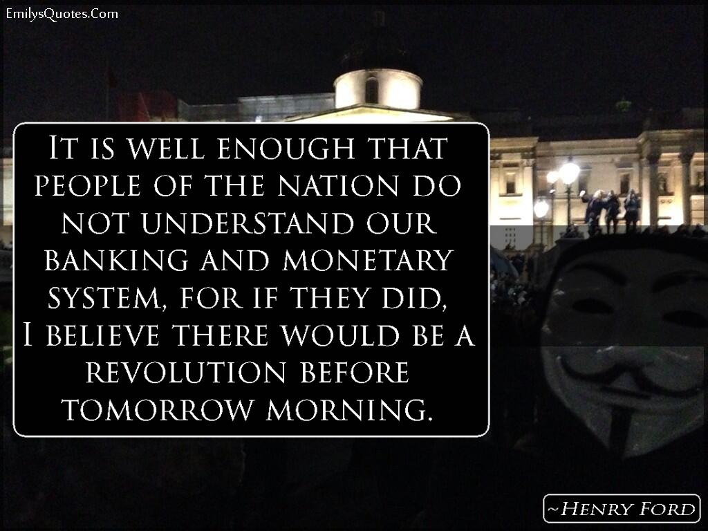 EmilysQuotes.Com - people, understanding, banks, revolution, ignorance, money, politics, Henry Ford