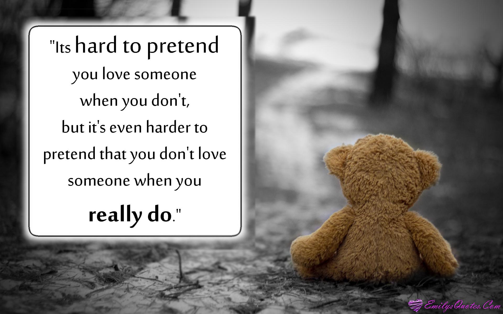 EmilysQuotes.Com - pretend, love, caring, sad, pain, relationship, unknown