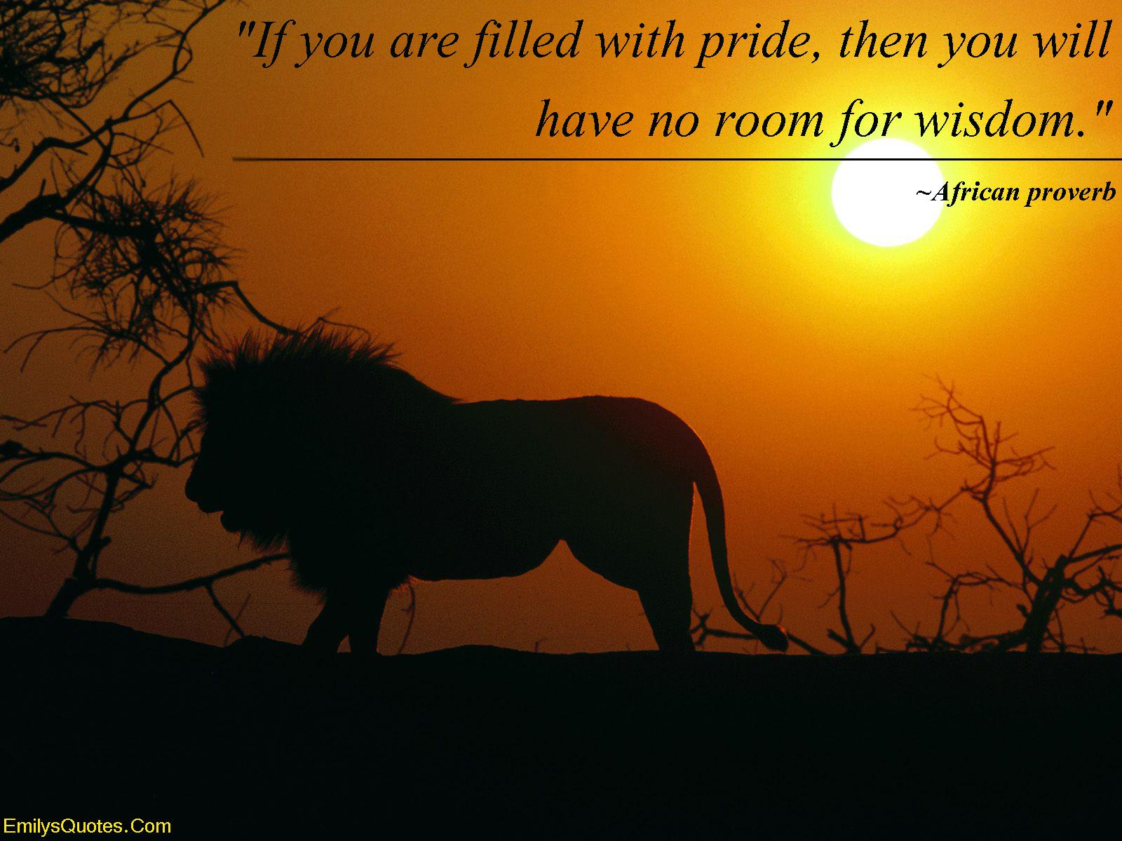 EmilysQuotes.Com - pride, wisdom, intelligence, African proverb, consequences
