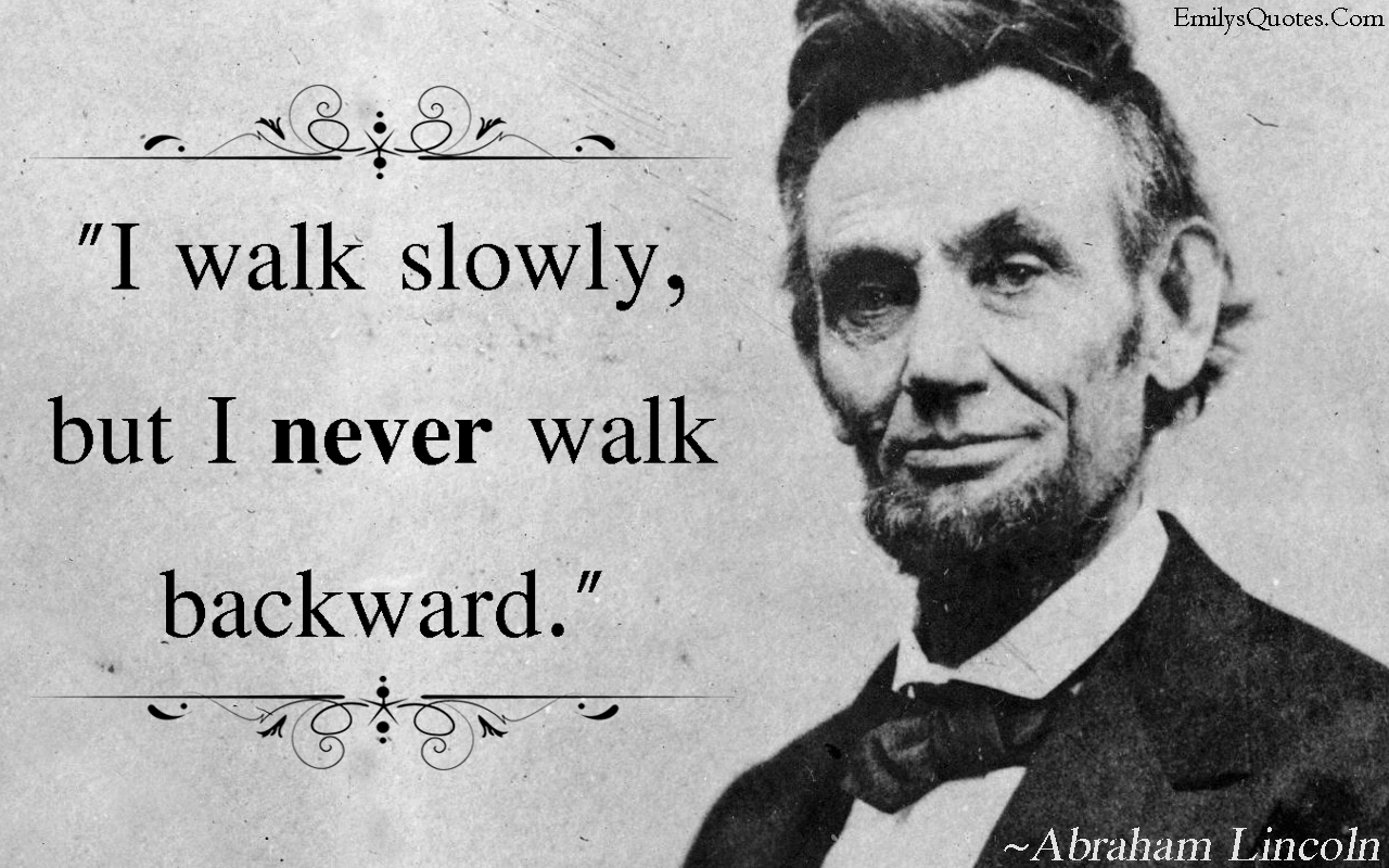EmilysQuotes.Com - progress, walk, inspirational, motivational, great, Abraham Lincoln
