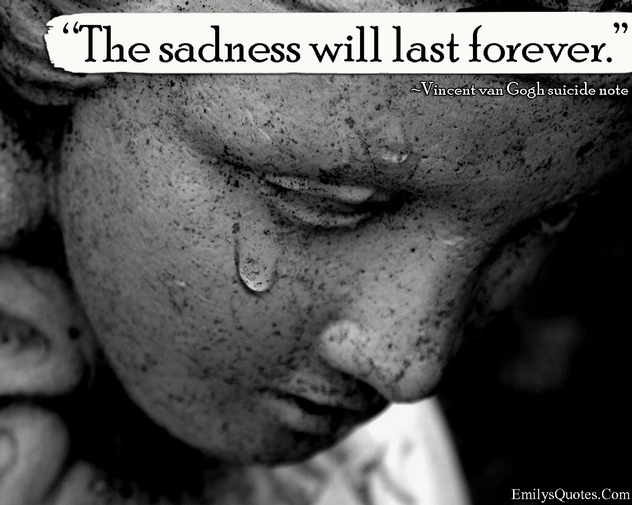Sad Suicide Quotes The Sadness Will Last Forever  Popular Inspirational Quotes At