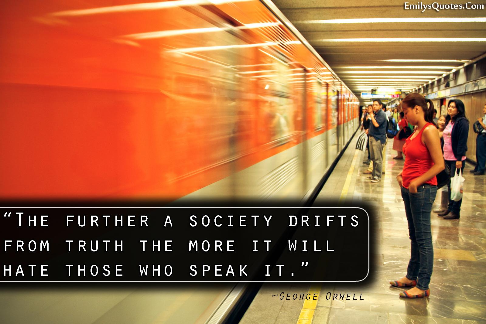 EmilysQuotes.Com - society, people, truth, hate, relationship, ignorance, intelligence, George Orwell