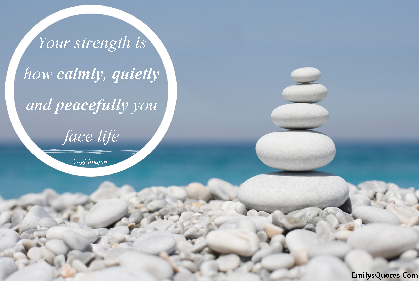 Peaceful Life Quotes Your Strength Is How Calmly Quietly And Peacefully You Face Life