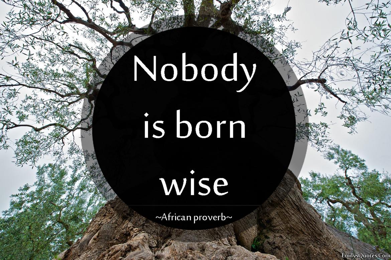 EmilysQuotes.Com - wisdom, African proverb, intelligence