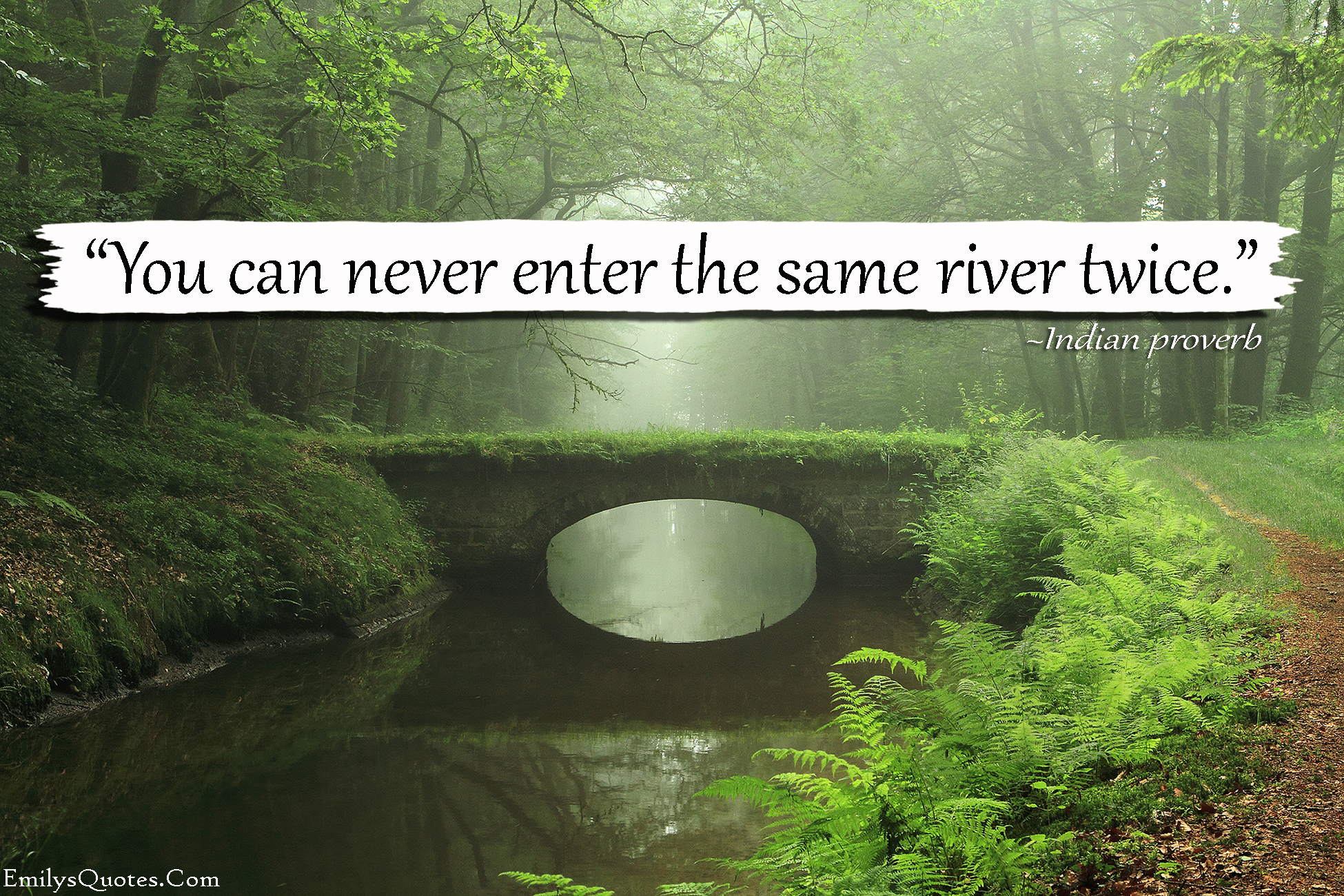 Wisdom About Life Quotes You Can Never Enter The Same River Twice  Popular Inspirational