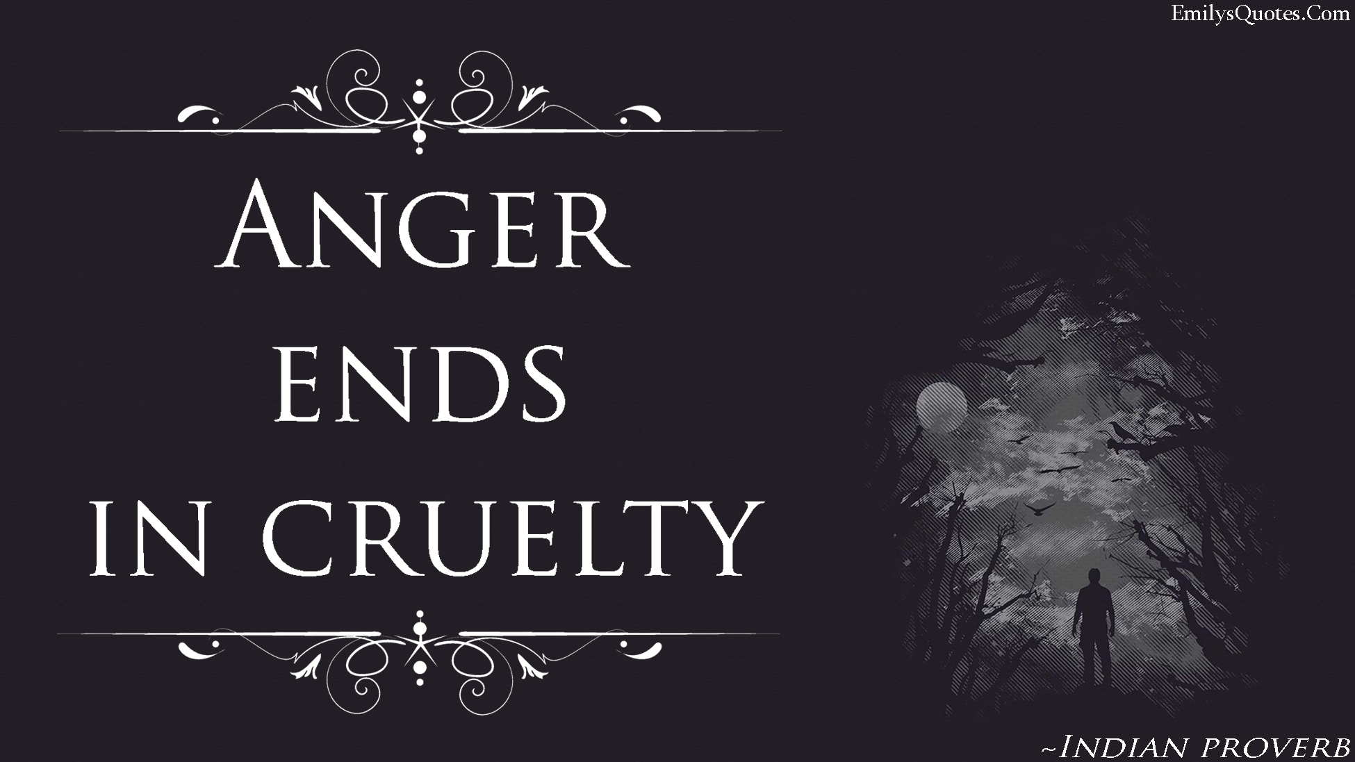 Popular Inspirational Quotes Anger Ends In Cruelty  Popular Inspirational Quotes At Emilysquotes
