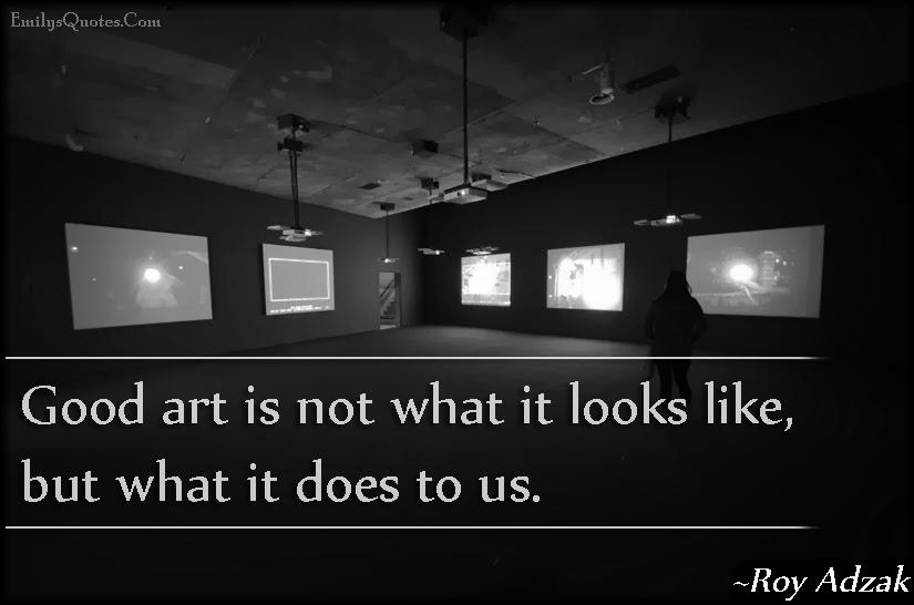 EmilysQuotes.Com - art, change, inspirational, understanding, wisdom, Roy Adzak
