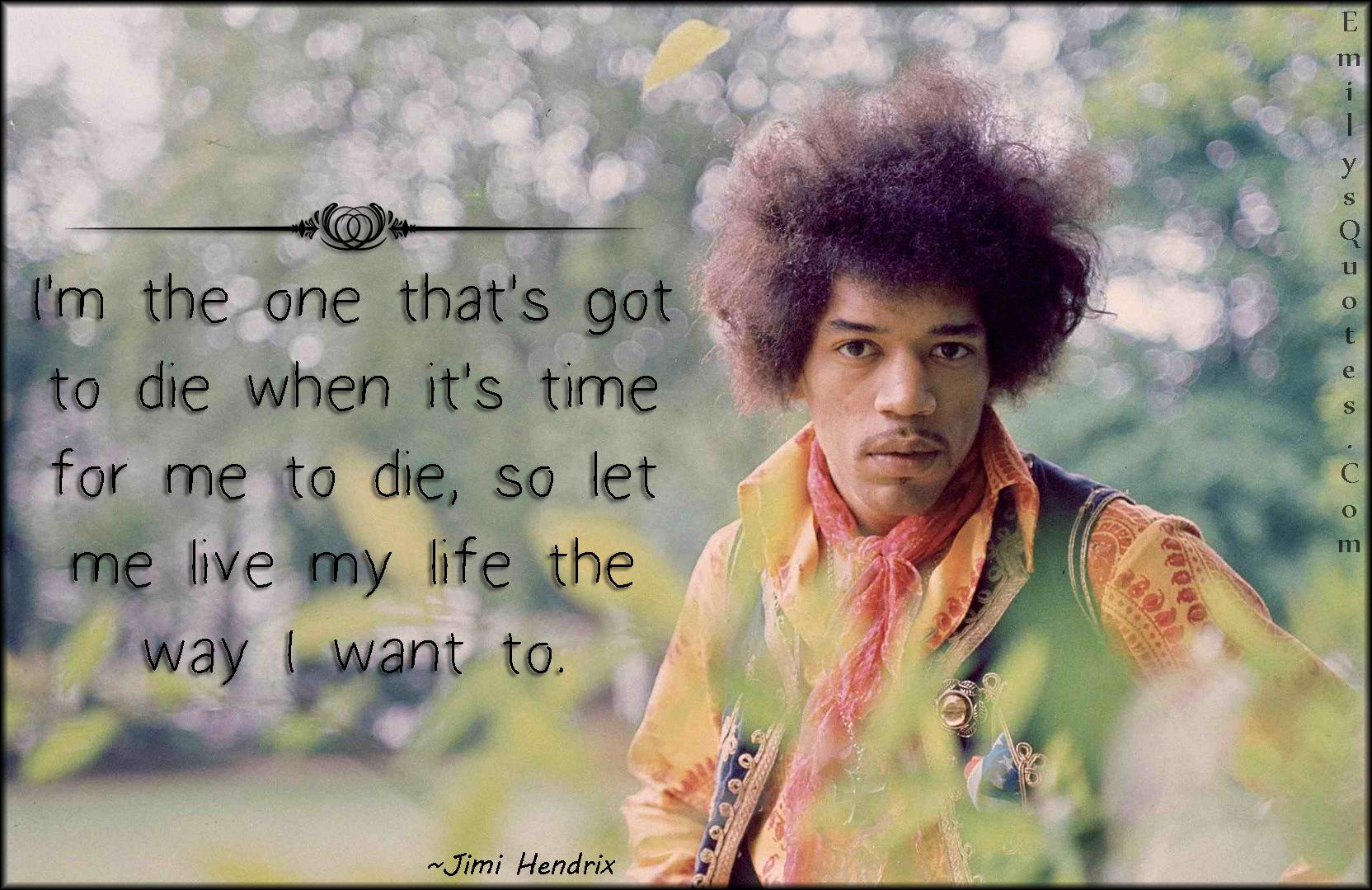 EmilysQuotes.Com - death, time, life, want, wisdom, decision, Jimi Hendrix