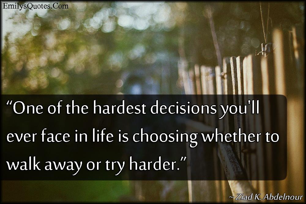 EmilysQuotes.Com - decision, choice, life, motivational,  Ziad K. Abdelnour