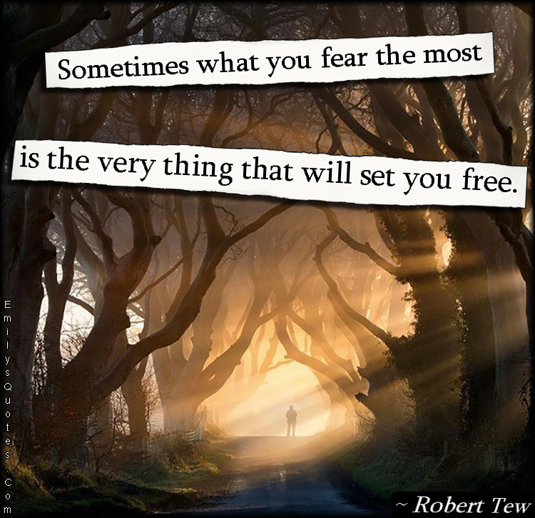 EmilysQuotes.Com - fear, free, encouraging, inspirational, great, wisdom, Robert Tew