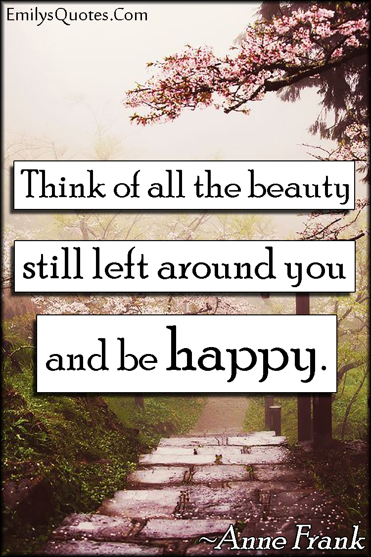EmilysQuotes.Com - inspirational, positive, thankful, beauty, happy, amazing, Anne Frank