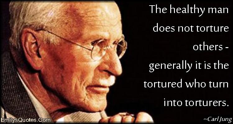 EmilysQuotes.Com - intelligent, healthy, torture, understanding, wisdom, people, Carl Jung