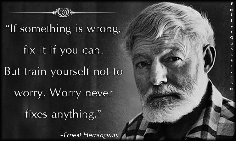 EmilysQuotes.Com - intelligent, worry, truth, Ernest Hemingway