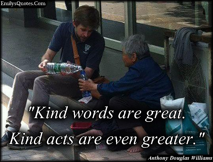 EmilysQuotes.Com - kindness, being a good person, kind acts, positive, Anthony Douglas Williams