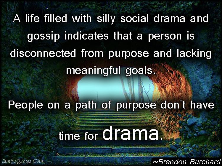 EmilysQuotes.Com - life, social drama, gossip, mistake, people, understanding, Brendon Burchard